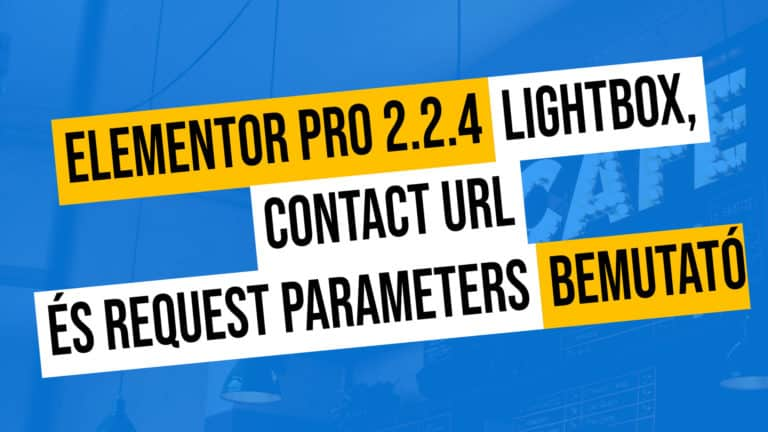 Elementor Pro Lightbox, Contact URL és Request Parameters bemutató