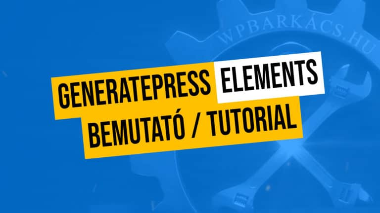 GeneratePress Elements bemutató / tutorial